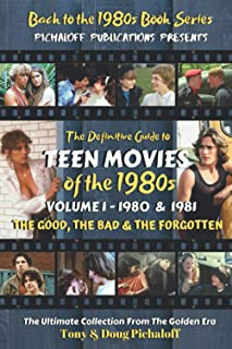 The Definitive Guide To Teen Movies Of The 1980s: Volume 1 - 1980 & 1981