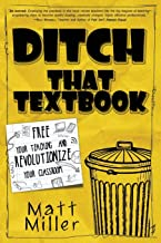 Ditch That Textbook: Free Your Teaching and Revolutionize Your Classroom