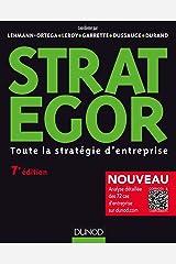 Strategor - 7e éd. : Toute la stratégie d'entreprise (Livres en Or) (French Edition) Kindle Edition