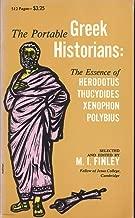 The Portable Greek Historians: The Essence of Herodotus, Trucydides, Xenophon, Polybius