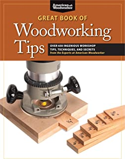 Great Book of Woodworking Tips: Over 650 Ingenious Workshop Tips, Techniques, and Secrets..