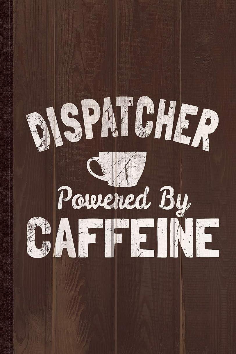 苦しみ殉教者曲Dispatcher Powered By Caffeine Journal Notebook: Blank Lined Ruled For Writing 6x9 120 Pages