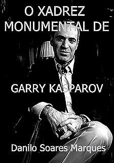 O Xadrez Monumental De Garry Kasparov