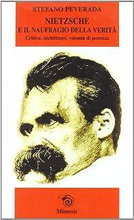 Nietzsche e il naufragio della verità. Critica, nichilismo, volontà di potenza (Mimesis)