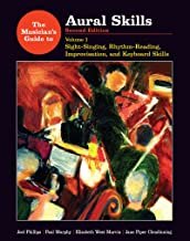 The Musician's Guide to Aural Skills: Sight-Singing, Rhythm-Reading, Improvisation, and Keyboard Skills (Second Edition) (Vol. 1)