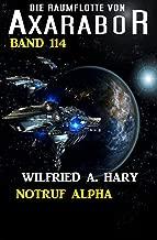 Notruf Alpha: Die Raumflotte von Axarabor - Band 114 (German Edition)