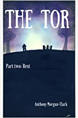 The Tor part two: Rest Kindle Edition