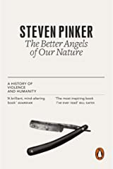The Better Angels of Our Nature: The Decline of Violence In History And Its Causes Kindle Edition