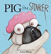 Pig the Stinker (Pig the Pug)