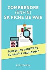 Comprendre (enfin) sa fiche de paie: Toutes les subtilités du salaire expliquées Format Kindle