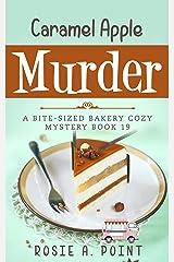 Caramel Apple Murder (A Bite-sized Bakery Cozy Mystery Book 19) Kindle Edition