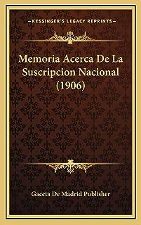 Memoria Acerca De La Suscripcion Nacional (1906)