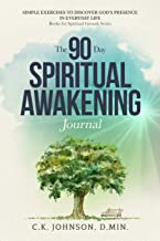 The 90-Day Spiritual Awakening Journal: Simple Exercises to Discover God's Presence in Everyday Life (Books for Spiritual Growth Series)