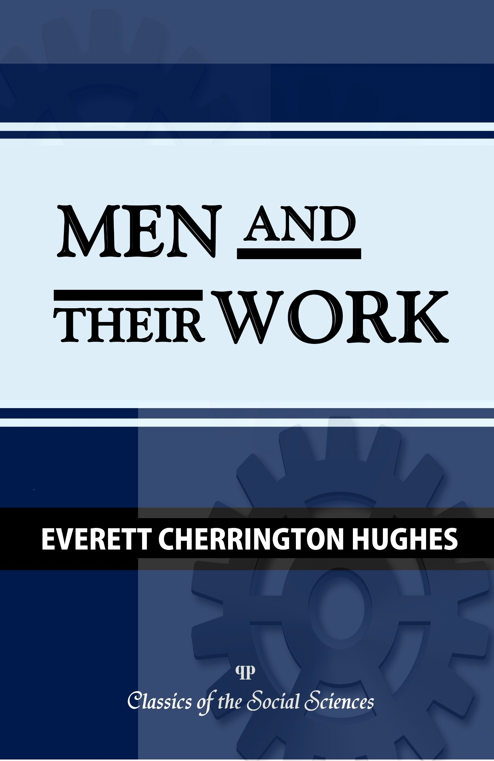 Men and Their Work (Classics of the Social Sciences)