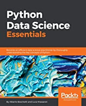Python Data Science Essentials: Become an efficient data science practitioner by thoroughly understanding the key concepts of Python
