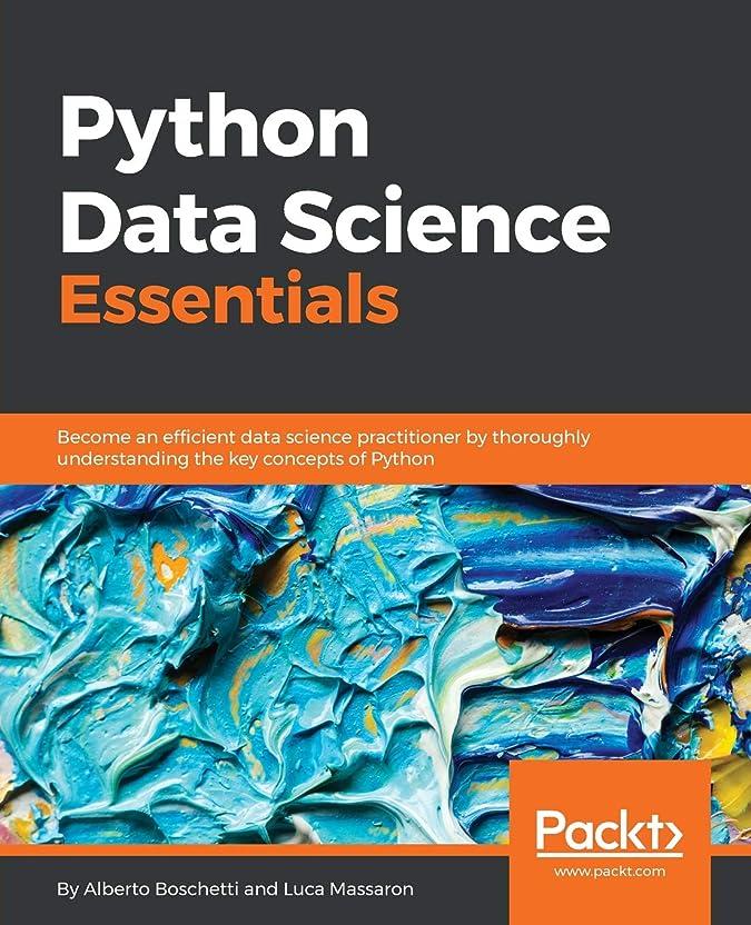 知的ご飯示すPython Data Science Essentials: Become an efficient data science practitioner by thoroughly understanding the key concepts of Python