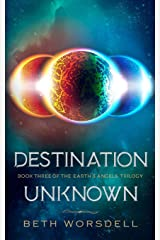 Destination Unknown: YA version. This is not a revenge battle, It is an universal intervention. (The Earth's Angels Trilogy YA editions) ペーパーバック