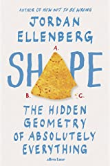 Shape: The Hidden Geometry of Absolutely Everything Kindle Edition