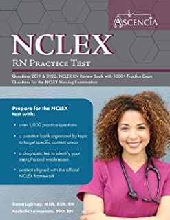 NCLEX-RN Practice Test Questions 2019 And 2020: NCLEX RN Review Book with 1000+ Practice Exam Questions for the NCLEX Nurs...