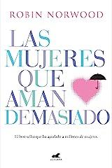 Las mujeres que aman demasiado: El best seller que ha ayudado a millones de mujeres (Spanish Edition) Kindle Edition
