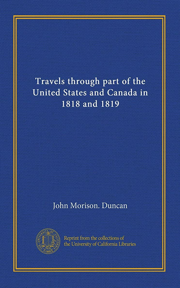 熱ベアリング見落とすTravels through part of the United States and Canada in 1818 and 1819 (v.1)