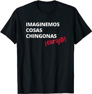 Imaginemos Cosas Chingonas Carajo El Tri Chicharito Shirt