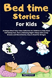 Bedtime Stories for Kids: A Unique Short Fairy Tales Collection for Children to Help them Fall Asleep Fast. Have a Relaxin...