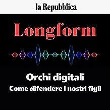 Orchi digitali: Longform