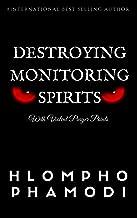 DESTROYING MONITORING SPIRITS: With Violent Prayer Points