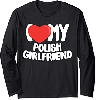 I Love My Polish Girlfriend Long Sleeve T-Shirt