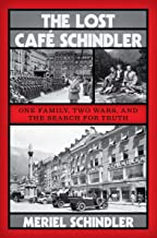 The Lost Café Schindler: One Family, Two Wars, and the Search for Truth (English Edition)