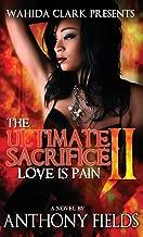 The Ultimate Sacrifice II: Love Is Pain