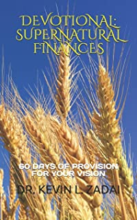 DEVOTIONAL: SUPERNATURAL FINANCES: 60 Days of Provision For Your Vision