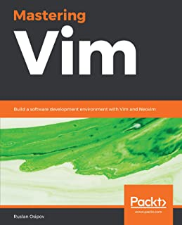 Mastering Vim: Build a software development environment with Vim and Neovim (English Edition)