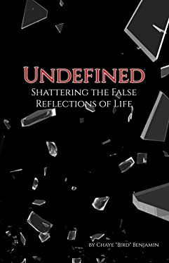 Undefined: Shattering the False Reflections of Life