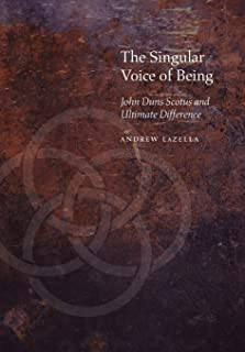 The Singular Voice of Being: John Duns Scotus and Ultimate Difference (Medieval Philosophy: Texts and Studies)