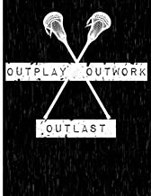 "Outplay, Outwork, Outlast: Lacrosse Notebook | Wide Ruled | 8.5"" x 11"""