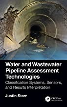 Water and Wastewater Pipeline Assessment Technologies: Classification Systems, Sensors, and Results Interpretation