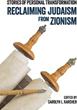 Reclaiming Judaism from Zionism: Stories of Personal Transformation