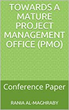 Towards a Mature Project Management Office (PMO): Conference Paper (English Edition)