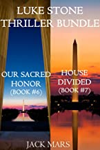 Luke Stone Thriller Bundle: Our Sacred Honor (#6) and House Divided (#7)