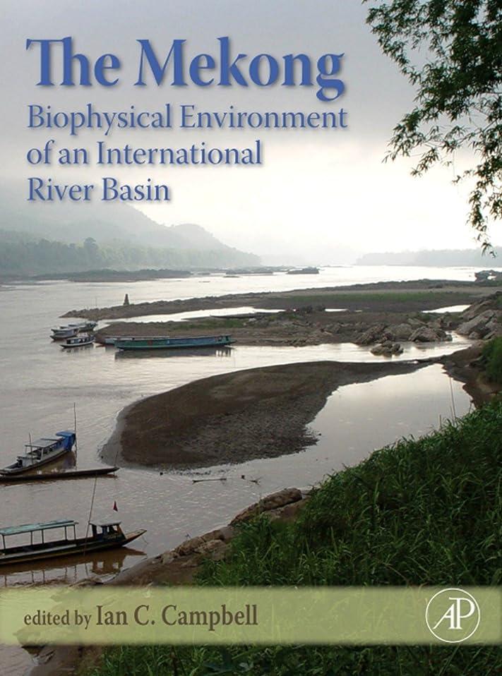 削減始まり仕えるThe Mekong: Biophysical Environment of an International River Basin (Aquatic Ecology) (English Edition)