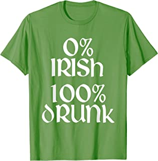 0% Irish 100% Drunk St. Patrick's Day T-Shirt
