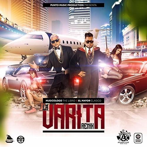 La Varita (Remix) [feat. El Mayor Clasico]