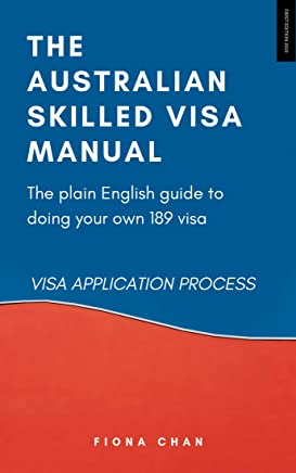 Skilled Independent Visa 189 - Visa Application Process (The Australian Skilled Visa Manual Book 7) (English Edition)