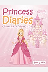 Princess Diaries: A Coloring Book for 5-Year-Old Girls Paperback
