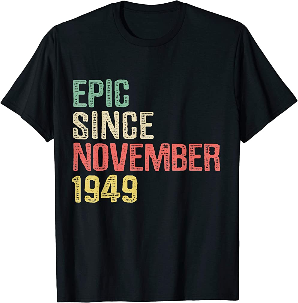 Epic Since November 1949 - 70 Years Old 70th Birthday Gift T-shirt