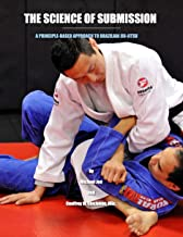 The Science of Submission: A Principle-Based Approach to Brazilian Jiu-Jitsu