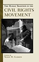 The Human Tradition in the Civil Rights Movement (The Human Tradition in America)