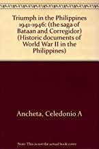 Triumph in the Philippines 1941-1946: (the saga of Bataan and Corregidor) (Historic documents of World War II in the Philippines)